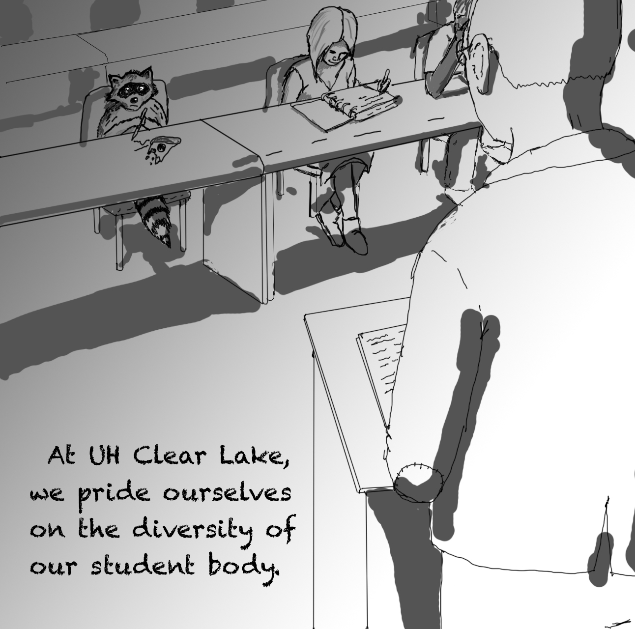 Cartoon: UHCL Diversity by art major Levi Rosen. Cartoon depicts a raccoon in a classroom setting with other students and a professor, with the caption 'At UH Clear Lake, we pride ourselves on the diversity of our student body.'