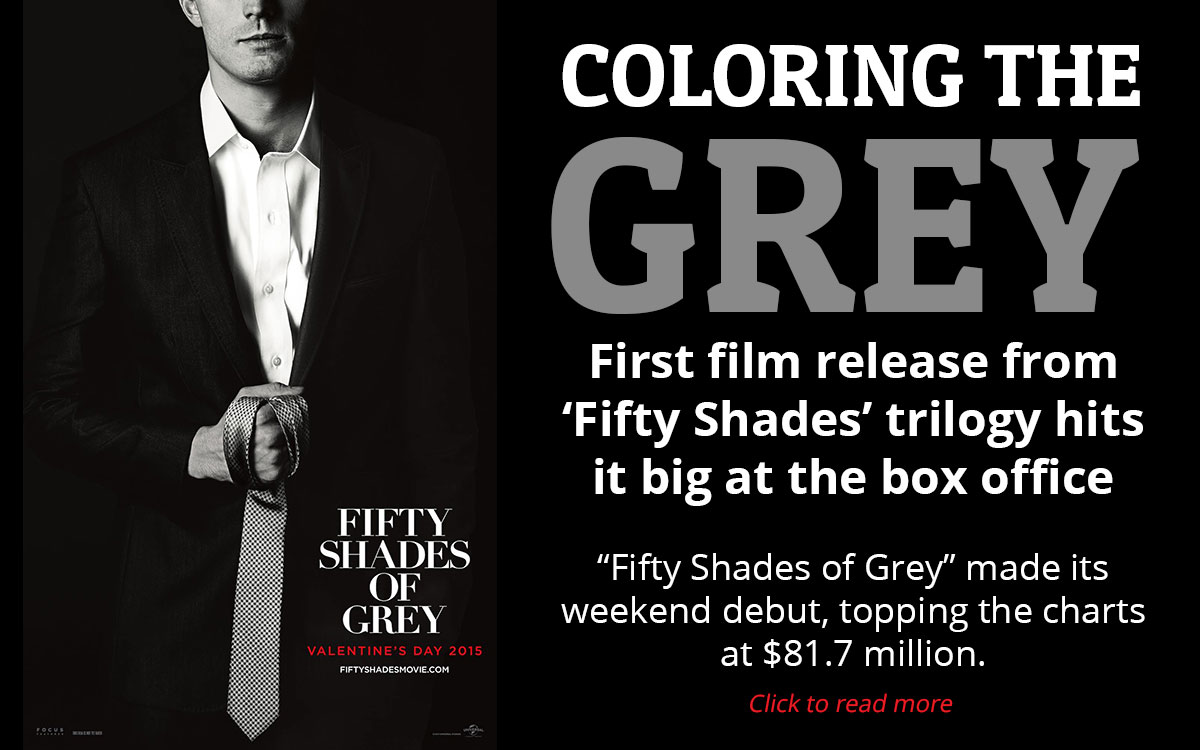 "Promotional movie poster for ""Fifty Shades of Grey."" Image courtesy of Universal Pictures. Added text reads: ""COLORING THE GREY / First film release from 'Fifty Shades' trilogy hits it big at the box office / ""Fifty Shades of Grey"" made its weekend debut, topping the charts at $81.7 million."" The image links to the article ""'Fifty Shades of Grey' tops box office"" by The Signal reporter Ericka Freeman at http://uhclthesignal.com/wordpress/2015/02/23/fifty-shades-of-grey-tops-box-office/."