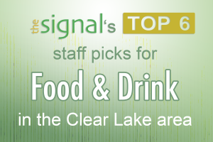 The Signal's top 6 staff picks for food and drink in the Clear Lake area. Graphic created by The Signal reporter Sarah Wylie.